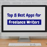 Top 8 Best Apps for Freelance Writers