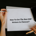 How To Get The Best SOP Writers In Chennai?