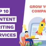 Top Ten Content Writing Services that will help your company grow