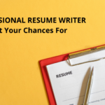 Get A Professional Resume Writer To Boost Your Chances For A Job