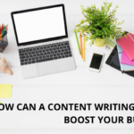 How Can A Content Writing Agency Boost Your Business?