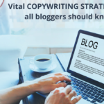 Vital copywriting strategies that all bloggers should know about!
